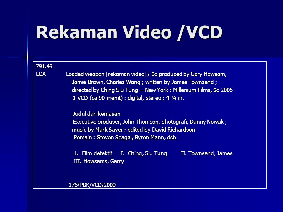 Rekaman Video /VCD 791.43. LOA Loaded weapon [rekaman video] / $c produced by Gary Howsam,